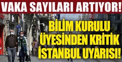 Bilim kurulu üyesinden İstanbul için önemli uyarı!