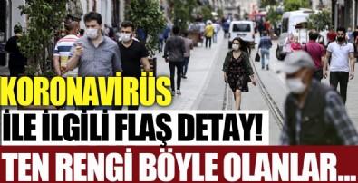 Koronavirüs ile ilgili flaş detay!