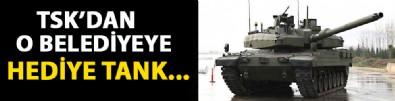 Türk Silahlı Kuvvetleri'nden o belediyeye hediye tank