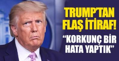 Trump'tan şok itiraf!