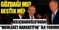 KEMAL KILIÇDAROĞLU - İnce'nin 'Memleket Hareketi'ne' Kılıçdaroğlu'ndan ilk yorum! Gözdağı mı destek mi?