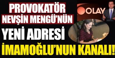 Provokatör Nevşin Mengü'nün yeni adresi İmamoğlu'nun kanalı!