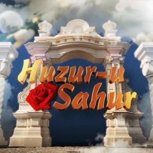 Huzur-u Sahur 2014