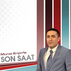 Murat Erçin'le Son Saat
