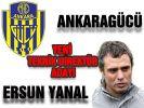 Ankaragücü'nde Ersun Yanal'ın ismi gündemde