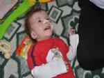 ÇINAR EFE - Küçük Çınar Efe'nin Hayata Tutunmasının Bedeli 11 Bin Lira