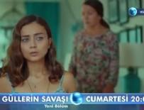 GÜLLERİN SAVAŞI DİZİSİ - Güllerin Savaşı 11. Bölüm Fragmanı Ve Özeti