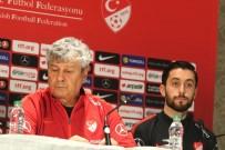 VOLKAN ŞEN - Lucescu Açıklaması 'Çalışmaya Devam'