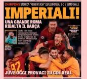 UEFA ŞAMPİYONLAR LİGİ - Roma'nın Barcelona zaferi İtalyan basınında
