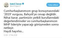 ŞAMİL TAYYAR - Milletvekili Şamil Tayyar'dan Erken Seçim Değerlendirmesi