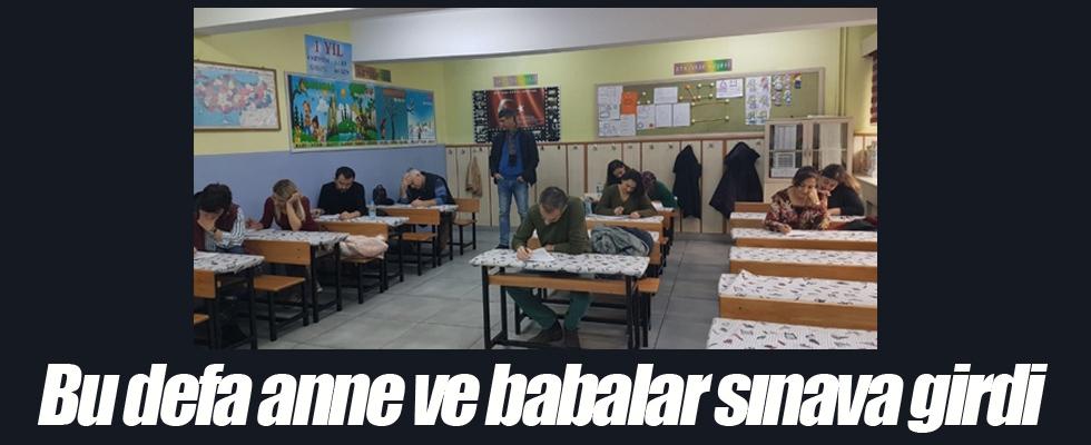 Bu defa anne ve babalar sınava girdi