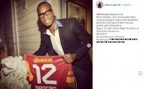 DROGBA - Didier Drogba Galatasaray'ı Unutmadı