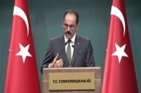 RAKKA - Cumhurbaşkanlığı Sözcüsü Kalın'dan Barış Pınarı Harekatı Açıklaması