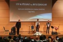 HATıRLA SEVGILI - NEVÜ'de Ud Ve Piyano Konseri Düzenlendi