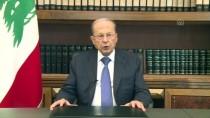 LÜBNAN CUMHURBAŞKANI - Lübnan Cumhurbaşkanı'ndan Protestoculara 'Taleplerinizi Dinlemeye Hazırım' Mesajı