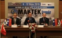 BÜYÜK BULUŞMA - Makine Sektörü MAKTEK Fuarı Kapsamında İkinci Kez İzmir'de