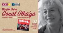 YASEMİN HADİVENT - Tiyatronun Usta İsmi Gönül Ülkü Kadıköy'de Anılıyor