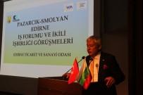 SEBZE ÜRETİMİ - ETSO 100 Farklı Bulgar Ve Türk Firmasını Edirne'de Buluşturdu