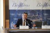 BOSPHORUS - ''Türkiye, Doğalgaz Konusunda Tüm Eleştirilere Rağmen Çok Doğru Bir Strateji İzlemiştir''