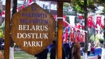 BAKIRKÖY BELEDİYESİ - Bakırköy'de 'Belarus Dostuk Parkı' Açıldı