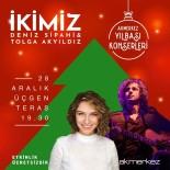 AYŞEGÜL ALDİNÇ - Yılbaşı Haftasında Karsu, Ayşegül Aldinç Ve Yeni Türkü Sevenleriyle Buluşacak