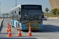 BELEDIYE OTOBÜSÜ - Büyükşehir Belediyesi, Otobüs Şoförlerine İleri Sürüş Teknikleri Eğitimi Verdi