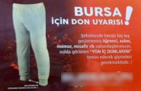 İÇ ÇAMAŞIRI - Bursa İçin 'Don' Uyarısı