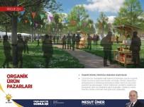 AK Parti Belediye Başkan Adayı Mesut Üner,'Organik Ürün Pazarını Artırmayı Planlıyoruz'