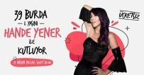 HANDE YENER - Hande Yener Lüleburgaz'da Konser Verecek