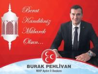 KUTSİ - Aydın MHP'den Berat Kandili Mesajı