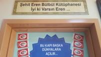 ERCAN ÖTER - Şehit Eren Bülbül'ün Adı Kağızman'da Kütüphaneye Verildi
