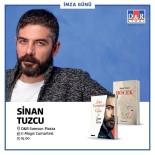 SİNAN TUZCU - Ünlü Oyuncu Ve Yazar Sinan Tuzcu Samsun'a Geliyor