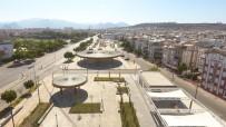 MENDERES TÜREL - Antalya'nın En Büyük Meydanı Kepez'de Açıldı