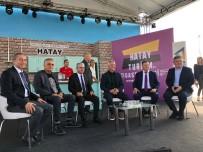 LÜTFÜ SAVAŞ - Hatay Turizm Ve Gastronomi Günleri 2019 Başladı
