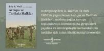 KAPITALIST - Antropolog Eric R. Wolf'un  'Avrupa Ve Tarihsiz Halklar' Adlı Kitabı Raflarda