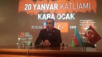 TÜRK DÜNYASI - Azerbaycan'daki '20 Ocak Katliamı'nın Acısı Sürüyor