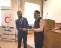 AHMET AYDIN - İlim Yayma Cemiyeti Kütahya Şubesi'nin Yeni Başkanı İsmail Çağlar Bayırcı