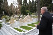 KARACAAHMET - Cumhurbaşkanı Erdoğan Anne Ve Babasının Mezarını Ziyaret Etti