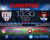 BANDIRMASPOR - Vanspor İle Bandırma Arasında Oynanacak Maç Van Tivi'de Yayınlanacak