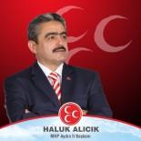 ARIF NIHAT ASYA - MHP İl Başkanı Alıcık, 'Türk Polisimiz Ve Türk Askerimizle Gurur Duyuyoruz'