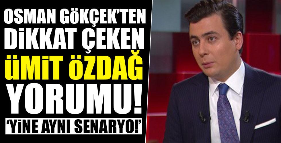 Osman Gökçek'ten dikkat çeken Ümit Özdağ yorumu!