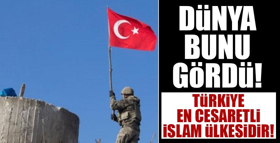 Dünya bunu gördü! Türkiye en cesaretli İslam ülkesidir!