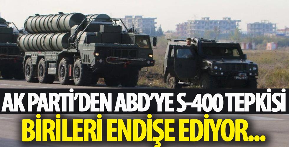 AK Parti'den ABD'ye S-400 tepkisi