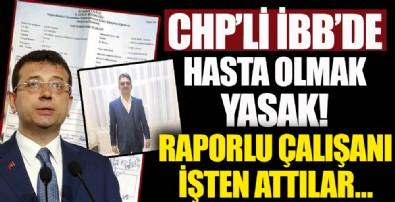 CHP'li İBB'de hasta olmak yasak!
