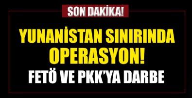 Yunanistan sınırında son dakika terör operasyonu!13 FETÖ'cü ve 1 PKK'lı terörist yakalandı