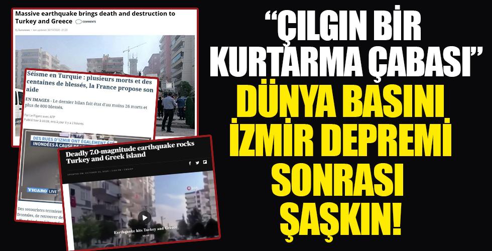 İzmir depremi dünya basınında yankılandı