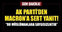 ÖMER ÇELİK - AK Parti Sözcüsü Çelik'ten Macron'un skandal açıklamalarına sert tepki