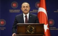 MEVLÜT ÇAVUŞOĞLU - Dışişleri bakanı Mevlüt Çavuşoğlu'ndan flaş açıklamalar