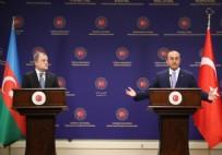 MEVLÜT ÇAVUŞOĞLU - Bakan Çavuşoğlu ile Azerbaycanlı mevkidaşı Bayramov'dan ortak basın toplantısı