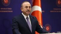 MEVLÜT ÇAVUŞOĞLU - Bakan Çavuşoğlu'ndan kritik temas!